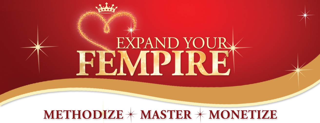 Expand Your Fempire